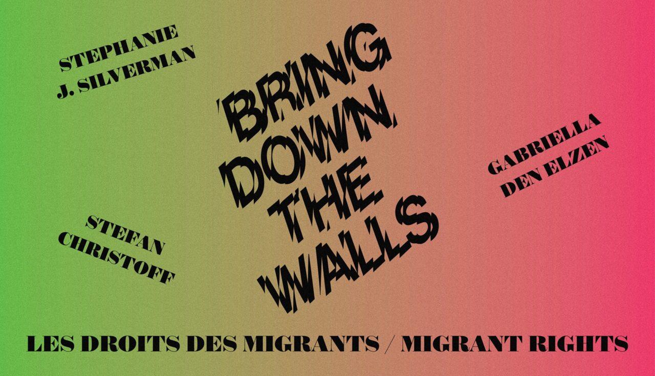 Bring Down The Walls: Les droits des migrants