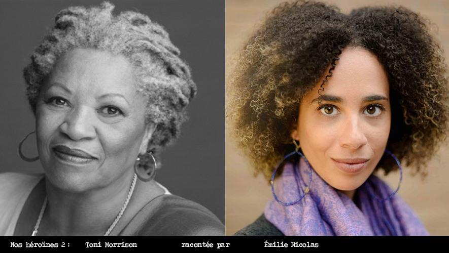 Nos Héroïnes : Toni Morrison (1931-2019) racontée par Émilie Nicolas