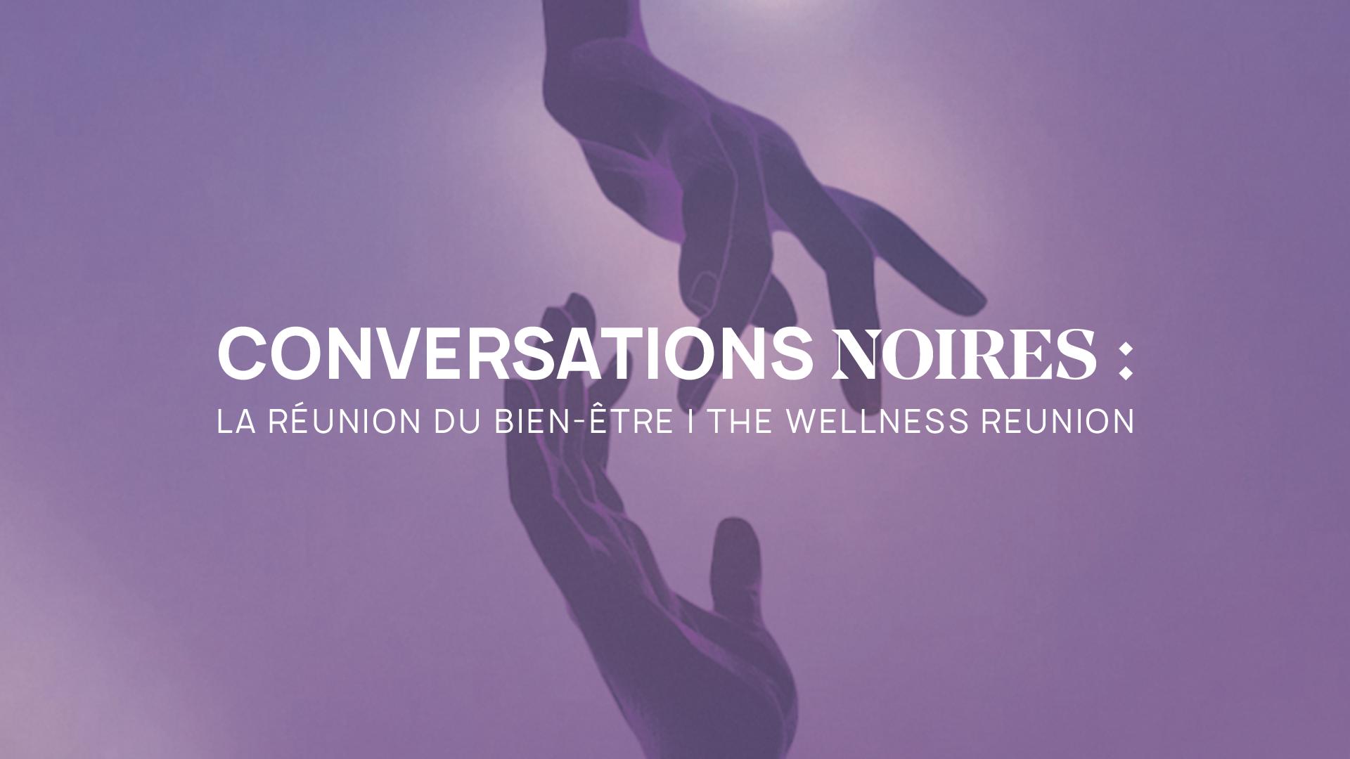 Conversations noires : La réunion du bien-être (The Wellness Reunion)
