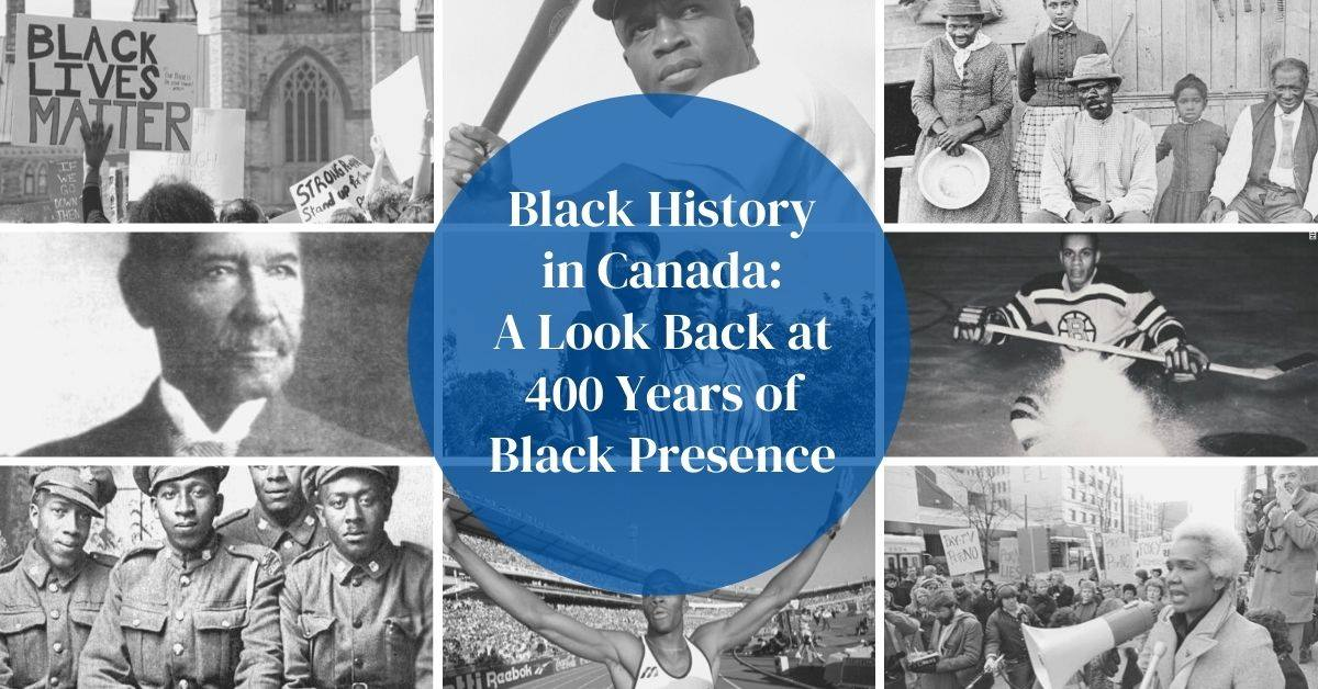 Black History in Canada: A Look Back at 400 Years of Black Presence