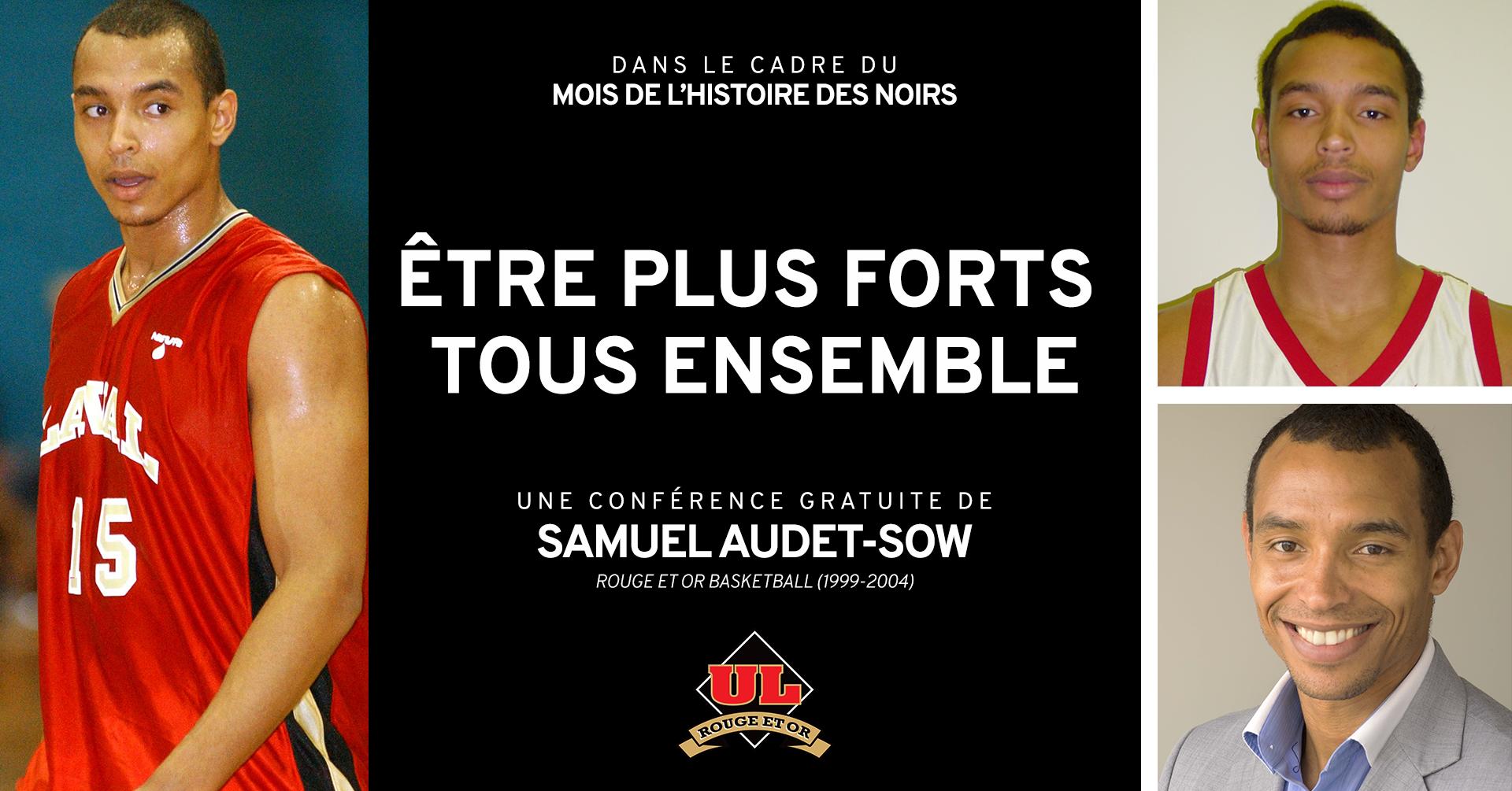 Rouge et Or, Samuel-Audet-Sow: Être plus forts tous ensemble